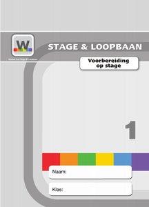 Werken aan Stage & Loopbaan 1 – Voorbereiding op stage - Leerlingmateriaal