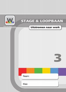 Werken aan Stage & Loopbaan 3 – Uitstroom naar werk - Leerlingmateriaal
